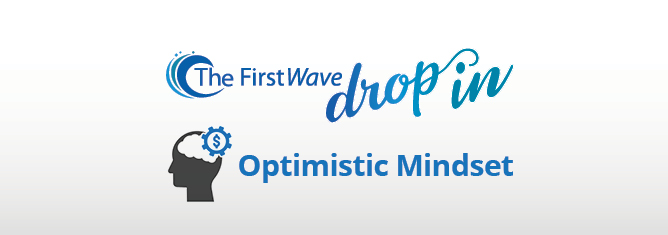 "Video: The FirstWave Drop-In ""Optimistic Mindset"""